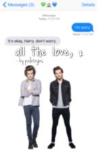 all the love, x ~ larry fanfiction [english] by paletages