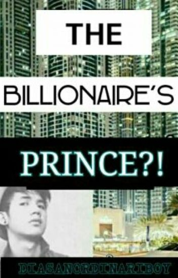 The Billionaire's Prince (BROMANCE STORY)