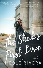 The Sheik's First Love (Book 1) by riversnicoletta