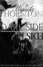 Dark Side (COMPLETED) by MiquelaVeronique