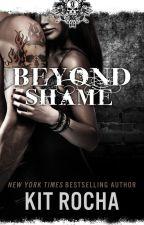 Beyond Shame (Beyond Series #1) by kitrocha