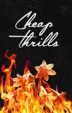 Cheap Thrills by suicidalbandz