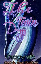 The Twin Dragyns by Dragyns13
