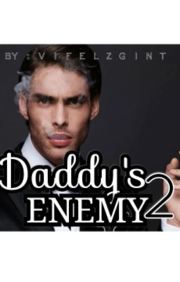 Daddy's Enemy 2