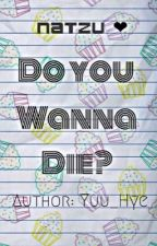 [TWICE] [TzuNa] DO YOU WANNA DIE? by Yuu_Hye