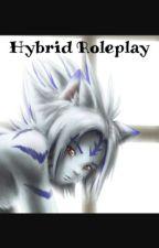 Hybrid Roleplay!!! by Gizzy_Da_Oreo