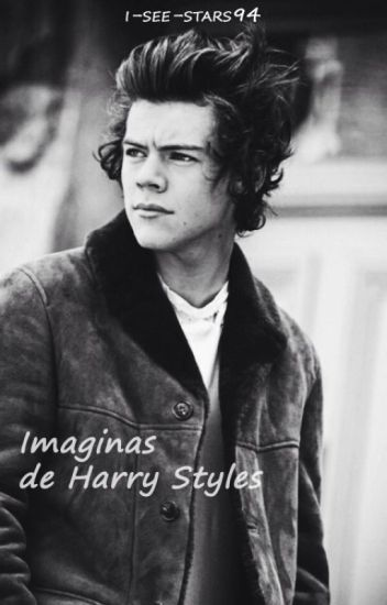 Imaginas De Harry Styles 》One Shots