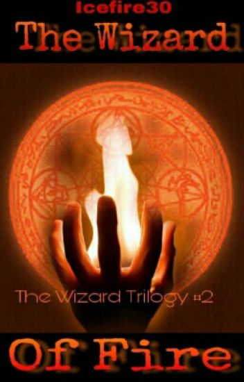 The Wizard Of Fire (Completed)
