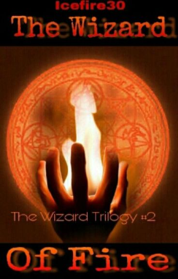 The Wizard Of Fire (Freshly Completed)