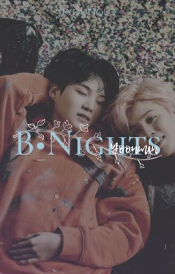 B-Nights •yoonmin•