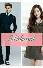 Get Married  by Dorkyblack