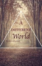 A Different World by IreneQuinzel