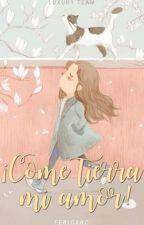 Come tierra, mi amor! by ferigarc