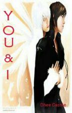 YOU & I by DheeCassieII