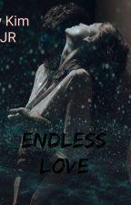 Endless Love {BG Fanfic } by Ivkstxx