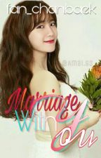Marriage With You [Private] by Fan_Chanbaek
