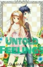 Untold Feelings by _QueenAphrodite_