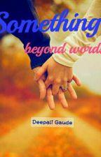 Something beyond words by Deepaligaude