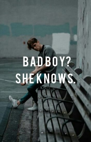 Bad boy? She knows.