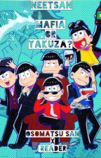 Team Mafia or Yakuza {Osomatsu-San X Reader} by neetsan