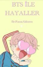 BTS İle Hayaller  by xdyingflowerx
