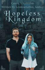Hopeless Kingdom💥Part One by Lesmiserables_fanboy