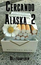 Cercando Alaska 2 by _etcarpediem_