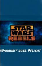 Star Wars Rebels Wahrheit oder Pflicht  by Delfingirl