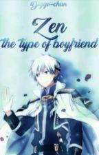 Zen Wistaria || The Type Of Boyfriend [TERMINADA] by Diggo-chan
