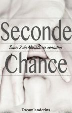 Seconde Chance. by Dreamlanderins