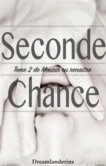 Seconde Chance.
