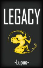 Legacy by -Lupus-