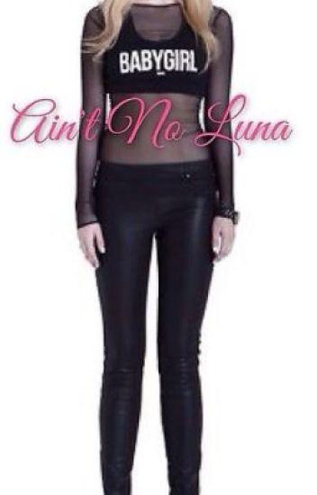 Ain't No Luna
