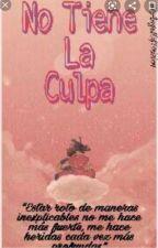 No Tiene La Culpa (GxV)  by ValentnaMartnez