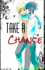 Take a chance (A Sasunaru fanfic or maybe not..) (Discontinued) by StarryEyedEms