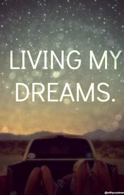 'Living my dreams'