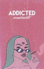 Addicted by maskierte