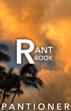 Rantbook  by pantioner