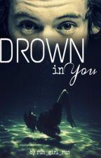 Drown in You | Harry Styles by run_girl_run