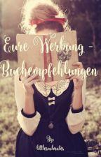 Eure Werbung - Buchempfehlungen by littlesoulmates