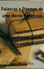 Palavras E Poemas De Uma Mente Reflexiva by MarcelaRubia1609