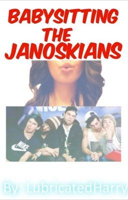 Babysitting The Janoskians.