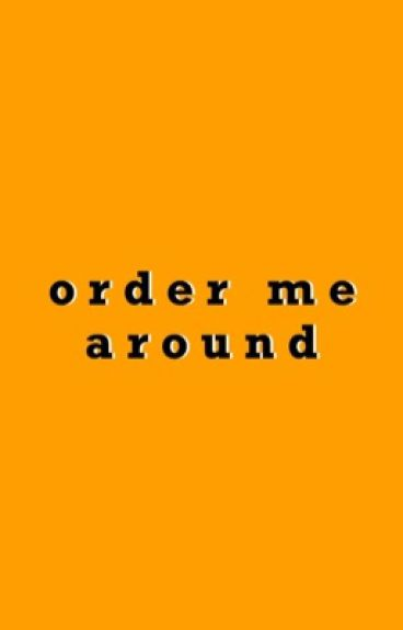 Order Me Around | Boonon Fanfic