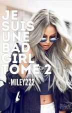 Je suis une bad girl tome 2 by MILEY222
