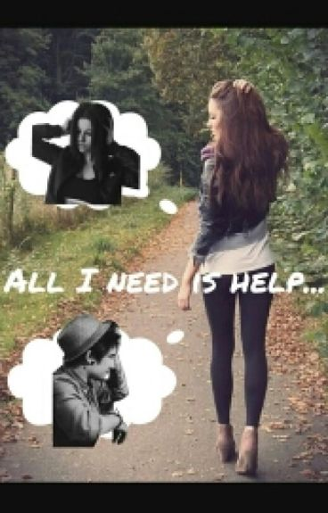 All I Need Is Help... (Julien Bam & Melina FF)