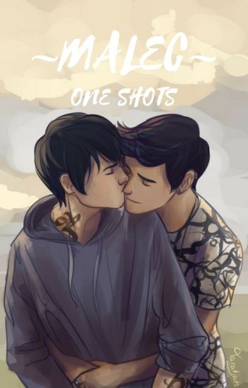◈ Magnus X Alec One Shots ◈ Malec ◈