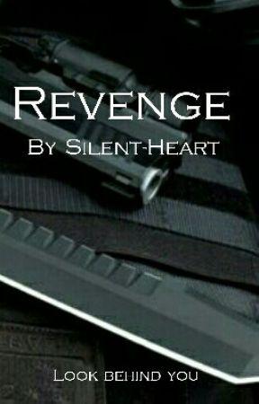 Revenge by Silent-Heart