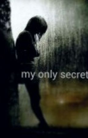 My only secret. by XoreolovesmeX