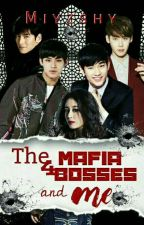 The Four Mafia Bosses And Me by miyzshen