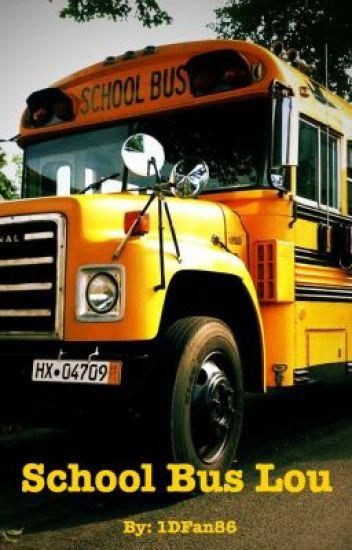School Bus Lou {Larry Stylinson}
